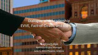 Dialogue with Leadership EVVE, Fact-of-Death, and the DMF