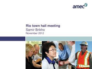 Rio town hall meeting Samir Brikho November 2012