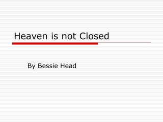 Heaven is not Closed