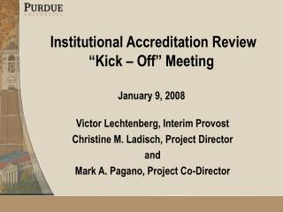 Institutional Accreditation Review  Kick   Off  Meeting   January 9, 2008