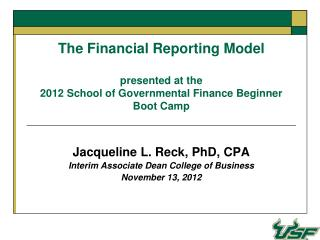 Jacqueline L.  Reck , PhD, CPA Interim Associate Dean College of  Business November 13, 2012