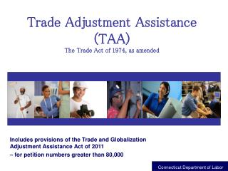 Includes provisions of the Trade and Globalization Adjustment Assistance Act of 2011