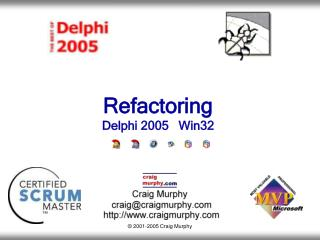 Refactoring Delphi 2005   Win32