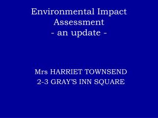 Environmental Impact Assessment - an update -
