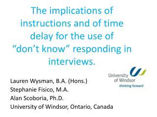 Lauren  Wysman , B.A. ( Hons .) Stephanie  Fisico , M.A. Alan  Scoboria , Ph.D.