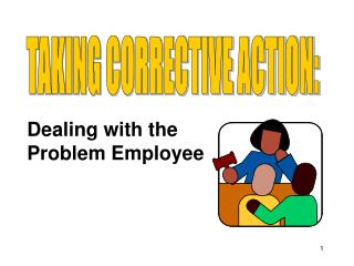 TAKING CORRECTIVE ACTION: