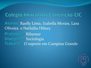 Colégio Imaculada  Conceição-CIC