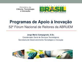 Programas de Apoio à Inovação 52º Fórum Nacional de Reitores da ABRUEM