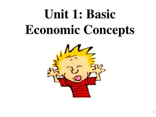 Unit 1: Basic Economic Concepts