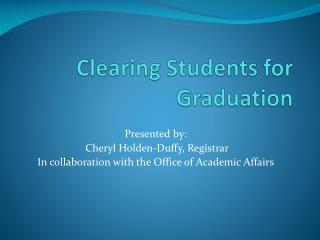 Clearing Students for Graduation