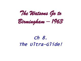 The Watsons Go to Birmingham � 1963