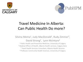 Travel  Medicine  I n  Alberta:   Can Public Health D o  more?