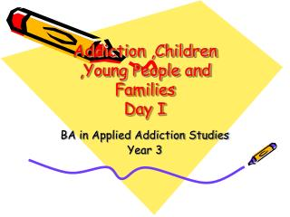 Addiction ,Children ,Young People and Families Day I