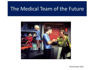 The Medical Team of the Future