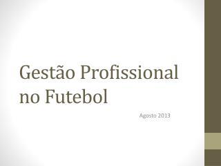 Gestão Profissional no Futebol