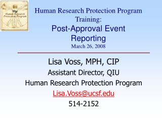 Human Research Protection Program Training: Post-Approval Event Reporting  March 26, 2008