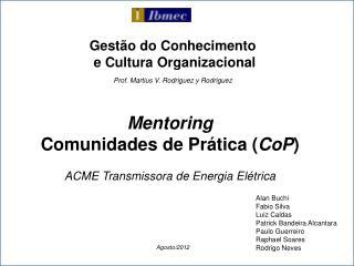 Gestão do Conhecimento  e Cultura Organizacional Prof. Martius V. Rodriguez y Rodriguez