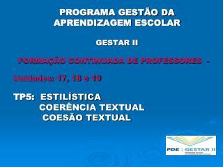 PROGRAMA GESTÃO DA APRENDIZAGEM ESCOLAR GESTAR II FORMAÇÃO CONTINUADA DE PROFESSORES  -