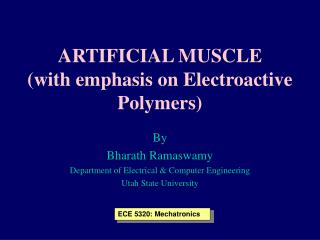 ARTIFICIAL MUSCLE with emphasis on Electroactive Polymers