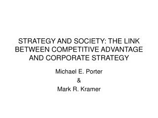 STRATEGY AND SOCIETY: THE LINK BETWEEN COMPETITIVE ADVANTAGE AND CORPORATE STRATEGY