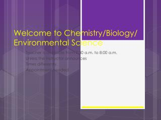 Welcome to Chemistry/Biology/ Environmental Science