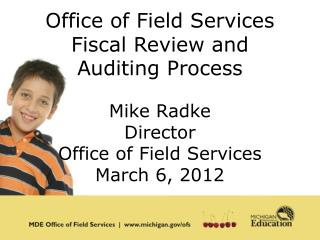 Office of Field Services Fiscal Review and Auditing Process
