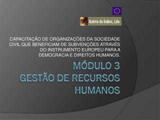 MÓDULO  3 Gestão de Recursos Humanos