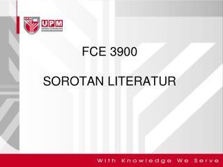 FCE 3900 SOROTAN LITERATUR