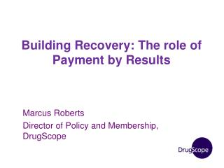 Building Recovery: The role of Payment by Results