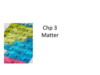 Chp 3  Matter