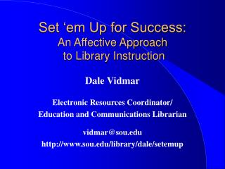 Set 'em Up for Success: An Affective Approach  to Library Instruction