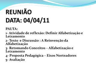 REUNI�O  DATA: 04/04/11