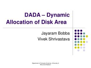 DADA – Dynamic Allocation of Disk Area