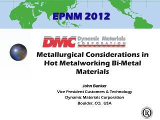 Metallurgical Considerations in Hot Metalworking Bi-Metal Materials