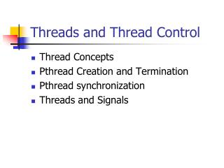Threads and Thread Control