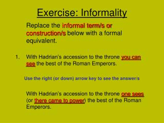 Exercise: Informality