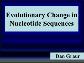 Evolutionary Change in Nucleotide Sequences