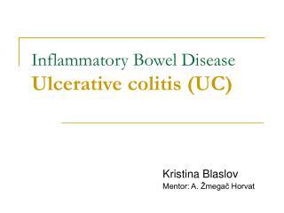 Inflammatory Bowel Disease  Ulcerative colitis (UC)