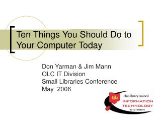 Ten Things You Should Do to Your Computer Today