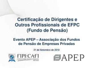 Certificação de Dirigentes e Outros Profissionais de EFPC (Fundo de Pensão)