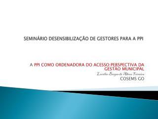 SEMINÁRIO DESENSIBILIZAÇÃO DE GESTORES PARA A PPI