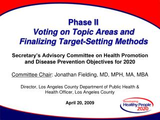 Phase II Voting on Topic Areas and  Finalizing  Target-Setting Methods