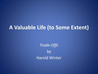 A Valuable Life (to Some Extent)