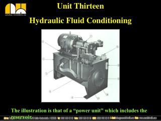Unit Thirteen Hydraulic Fluid Conditioning