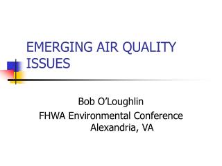 EMERGING AIR QUALITY ISSUES