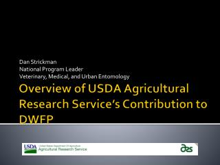 Overview of USDA Agricultural Research Service's Contribution to DWFP