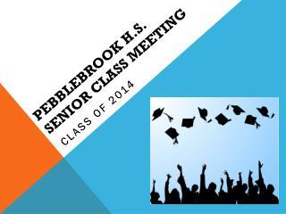 Pebblebrook h.S. Senior class meeting