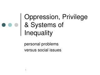 Oppression, Privilege & Systems of Inequality