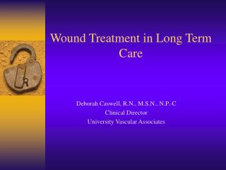 Wound Treatment in Long Term Care