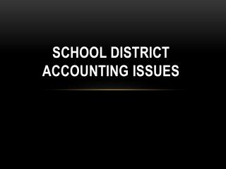 School District Accounting Issues